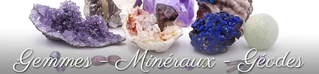 Gemmes - Minéraux - Géodes